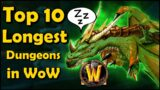 Top 10 Longest Dungeons in World of Warcraft