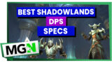 The Best Shadowlands DPS Specs