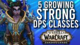 Top 5 Strong DPS Classes For Raiding So Far In Shadowlands! – WoW: Shadowlands 9.0