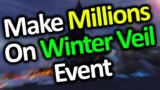 Make Millions of Gold on Feast of Winter Veil Event | Wow Gold Farming Guide