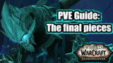 WoW Shadowlands PVE guide – How to Complete The Final Pieces Quest