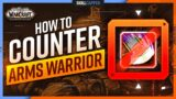 How to Counter Arms Warriors | Shadowlands 9.0 Guide