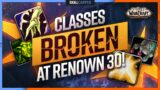 Classes That Became BROKEN At RENOWN 30! | Shadowlands 9.0 Guide