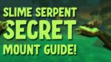 How to Get The Slime Serpent Secret Mount Guide!